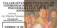 TALLER INTENSIVO VIVENCIAL DE COORDINACIÓN DE GRUPOS CON PSICODRAMA CON NIÑOS Y ADOLESCENTES.